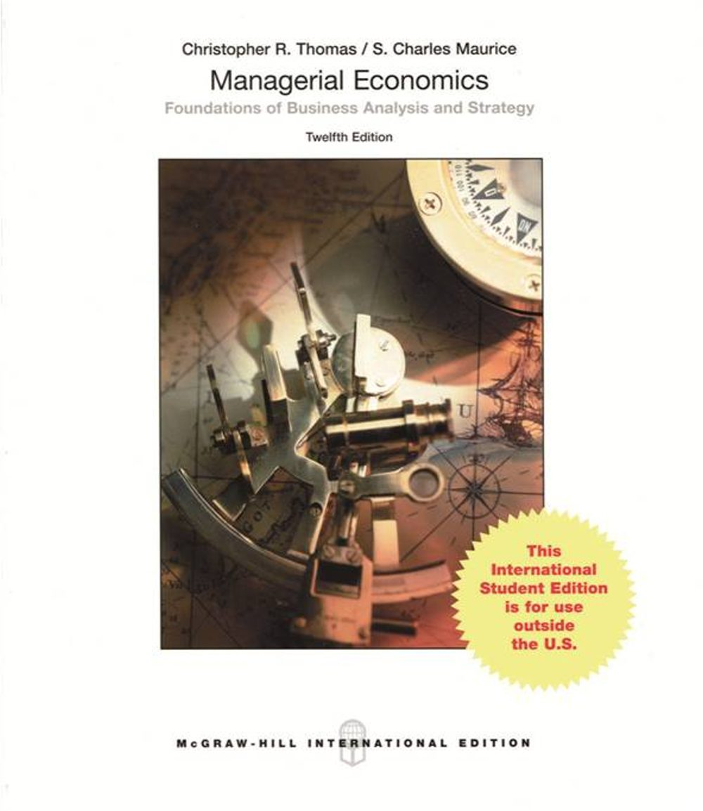managerial economics thomas maurice 10th ebook Analysis and strategy 12th edition thomas maurice completed downloadable package solutions manual for managerial economics 12th edition by christopher thomas, s charles.